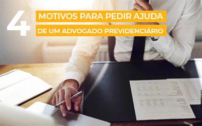 4 Motivos para você pedir ajuda de um advogado previdenciário