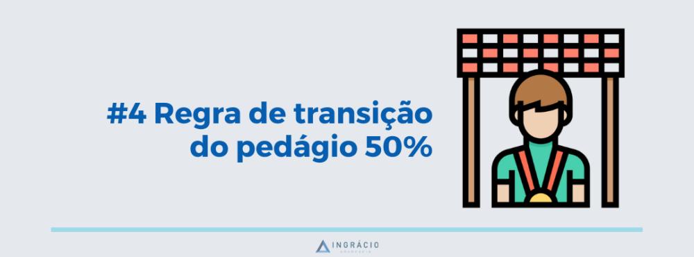 Regra de transição do pedágio de 50% com a Reforma da Previdência