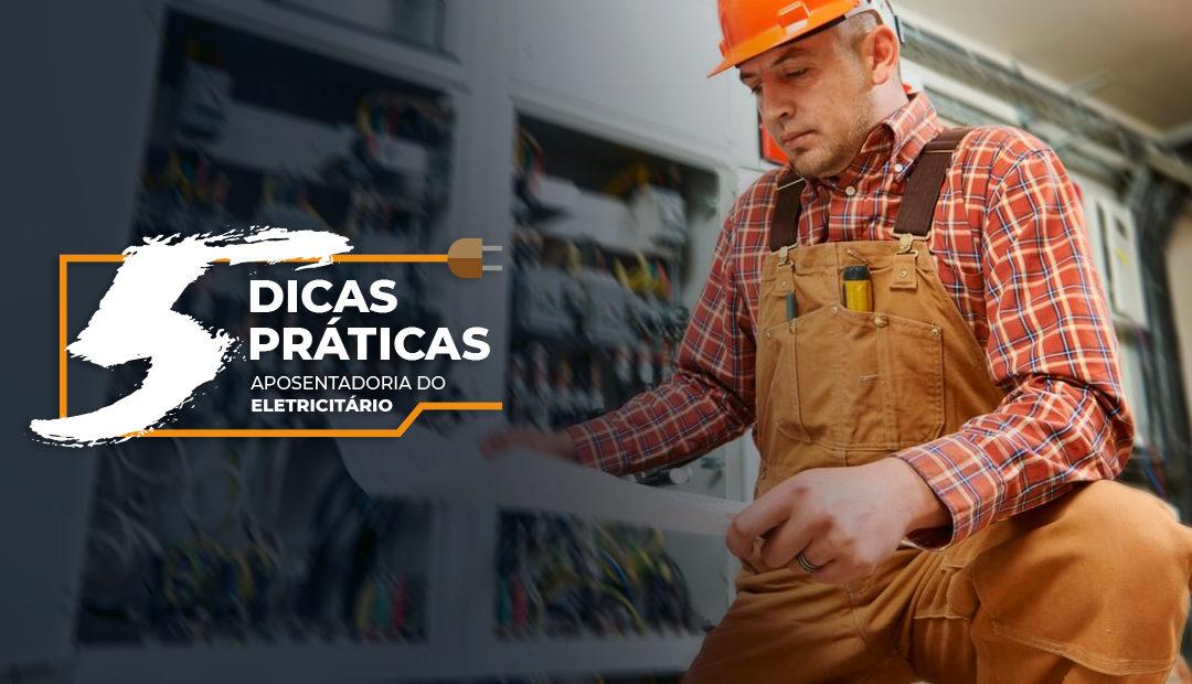 Aposentadoria Especial do Eletricista: 5 dicas práticas