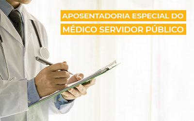 Aposentadoria Especial do Médico Servidor Público 2020 | Depois da Reforma