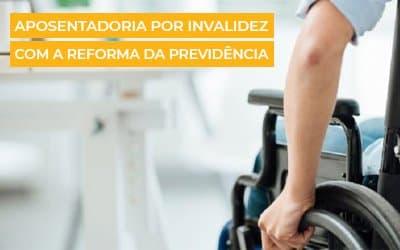 Guia Completo da Aposentadoria por Invalidez | Reforma da Previdência