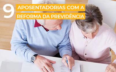 9 aposentadorias depois da Reforma da Previdência   O que mudou?