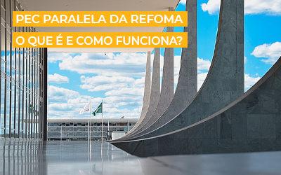 PEC Paralela da Reforma da Previdência | O que é?