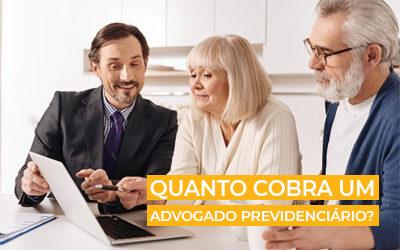 Quanto cobra um advogado previdenciário   Você sabe?